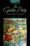 The Oxford Bookworms Library: Stage 5: 1,800 Headwords The Garden Party and Other Stories (0194230651) by Mansfield, Katherine