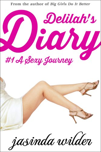 Delilah's Diary #1: A Sexy Journey (Erotic Romance) by Jasinda Wilder