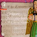 Bolivian Baroque Vol 2: Music from the Missions and La Plata