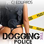 Dogging the Police | C J Edwards
