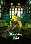 Breaking Bad All Hail The King A1 A2...