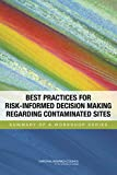 img - for Best Practices for Risk-Informed Decision Making Regarding Contaminated Sites: Summary of a Workshop Series book / textbook / text book