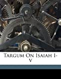 Targum on Isaiah I-V (Aramaic Edition)