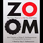 ZOOM: The Global Race to Fuel the Car of the Future | Iain Carson,Vijay V. Vaitheeswaran