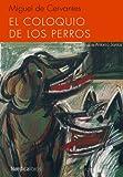 El coloquio de los perros (Ilustrados) (Spanish Edition)