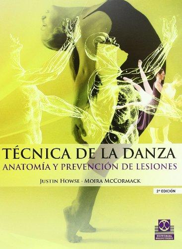 TÉCNICA DE LA DANZA. Anatomía y prevención de lesiones (Deportes)