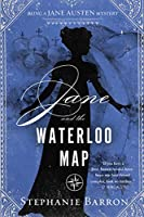 Jane and the Waterloo map : being a Jane Austen mystery