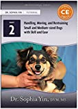 Handling Moving and Restraining Small and Medium-sized Dogs with Skill and Ease