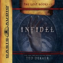 Infidel: The Books of History Chronicles Audiobook by Ted Dekker Narrated by Adam Verner