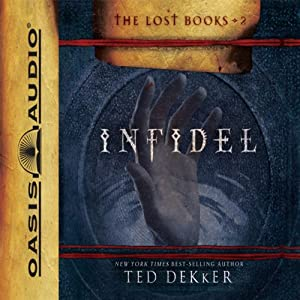 Infidel: The Books of History Chronicles | [Ted Dekker]
