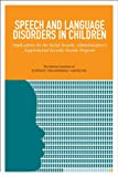 img - for Speech and Language Disorders in Children: Implications for the Social Security Administration's Supplemental Security Income Program book / textbook / text book