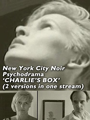 New York City Noir Psychodrama, 'CHARLIE'S BOX' - 2 versions (Normal movie followed by Commentary Version) - Home Use