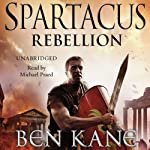 Spartacus: Rebellion: Spartacus 2   Ben Kane