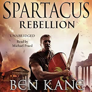 Spartacus: Rebellion: Spartacus 2 | [Ben Kane]
