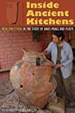 Inside Ancient Kitchens: New Directions in the Study of Daily Meals and Feasts