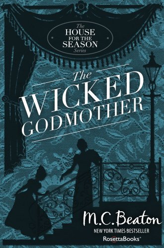 The Wicked Godmother (A House for the Season Book 3) PDF
