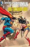 img - for Adventures of Superman: Jose Luis Garcia-Lopez book / textbook / text book