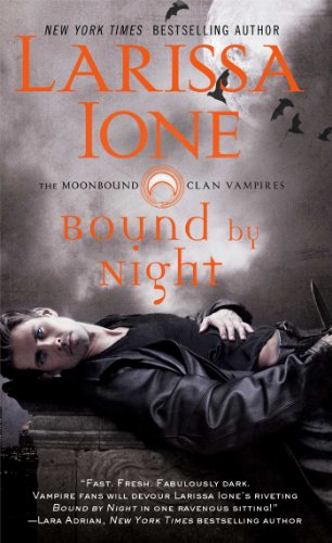 Bound by Night (The Moonbound Clan Vampires) by Larissa Ione