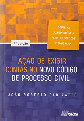 Ação De Exigir Contas No Novo Código De Processo Civil - 7ª Ed. 2016 (Em Portuguese do Brasil)