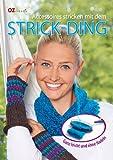 Artikelvorschlag zum Loop Schal Stricken: Accessoires stricken mit dem Strick-Ding: Ganz leicht und ohne Nadeln