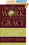 Ordinary Work, Extraordinary Grace: M...