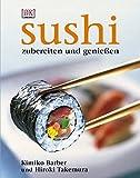 Sushi: Zubereiten und geniessen