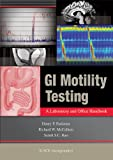 Henry Parkman GI Motility Testing: A Laboratory and Office Handbook