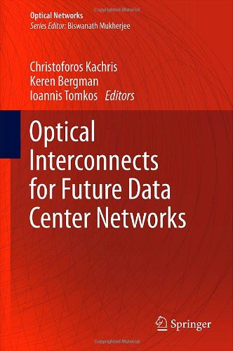 Optical Interconnects for Future Data Center Networks (Optical Networks)