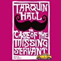 The Case of the Missing Servant (       UNABRIDGED) by Tarquin Hall Narrated by Sam Dastor