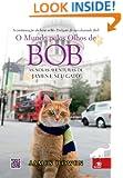 Mundo Pelos Olhos de Bob: As Aventuras de James E (Em Portugues do Brasil)