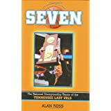 A Seven: The National Championship of the Tennessee Lady Vols ~ Alan Ross