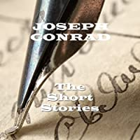 Joseph Conrad: The Short Stories  by Joseph Conrad Narrated by Richard Mitchley