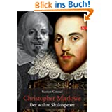 Christopher Marlowe: Der wahre Shakespeare