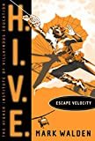 Escape Velocity (H.I.V.E. Book 3)