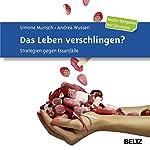 Das Leben verschlingen? Strategien gegen Essanfälle | Simone Munsch,Andrea Wyssen
