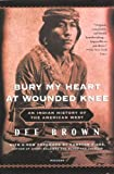 img - for By Dee Alexander Brown Bury My Heart At Wounded Knee: An Indian History Of The American West (Turtleback School & Library B [Library Binding] book / textbook / text book