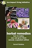 Sorrell Robbins Herbal Remedies: how to make, use and grow them, second, expanded edition
