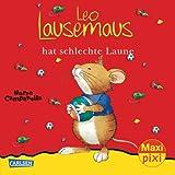 Maxi-Pixi Nr. 109: Leo Lausemaus hat schlechte Laune
