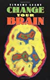 img - for Change Your Brain (Leary, Timothy) book / textbook / text book
