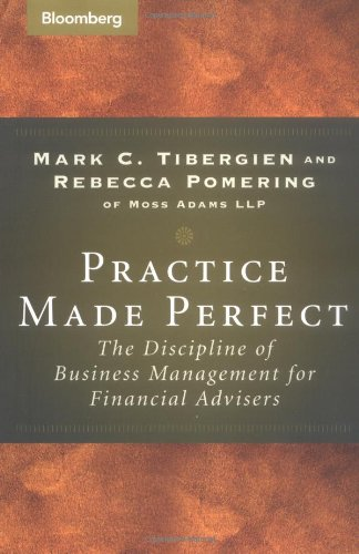 Practice Made Perfect: The Discipline of Business Management for Financial Advisors PDF