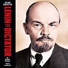 Lenin the Dictator: An Intimate Portrait Audiobook by Victor Sebestyen Narrated by Jonathan Aris