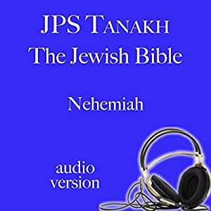The Book of Nehemiah: The JPS Audio Version | [The Jewish Publication Society]