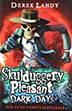 Dark Days (Skulduggery Pleasant - Book 4)