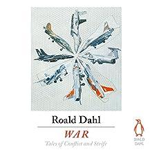 War | Livre audio Auteur(s) : Roald Dahl Narrateur(s) : Dan Stevens, Sophie Okonedo, Juliet Stevenson, Julian Rhind-Tutt, Cillian Murphy, Stephen Mangan