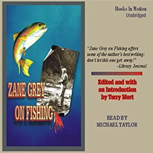 Zane Grey on Fishing | [Zane Grey]