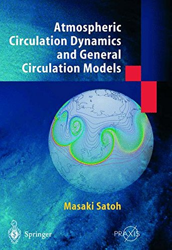 Atmospheric Circulation Dynamics and Circulation Models (Springer Praxis Books)
