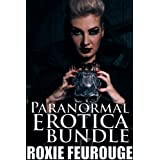 Paranormal Erotica Bundle - 3 Steamy Stories in 1! (Demons, Witches, Monsters, Curses and More!) (Paranormal Erotica Bundles) ~ Roxie Feurouge