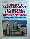 img - for Project Management in Hotel and Resort Development by Margaret Huffadine (1993-07-03) book / textbook / text book