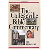 The Collegeville Bible Commentary: Based on the New American Bible : Old Testament ~ Dianne Bergant
