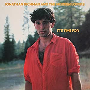 It's Time for Jonathan Richman and the Modern Lovers
